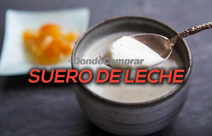 DONDE COMPRAR SUERO DE LECHE